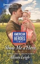 Show Me a Hero ebook by Allison Leigh