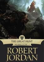 The Great Hunt ebook by Robert Jordan