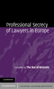 Professional Secrecy of Lawyers in Europe ebook by The Bar of Brussels