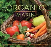 Organic Marin - Recipes from Land to Table ebook by Tim Porter,Farina Wong Kingsley