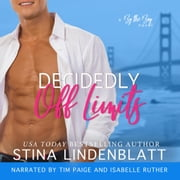 Decidedly Off Limits audiobook by Stina Lindenblatt