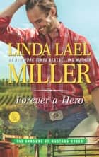 Forever A Hero (The Carsons of Mustang Creek, Book 3) ebook by Linda Lael Miller