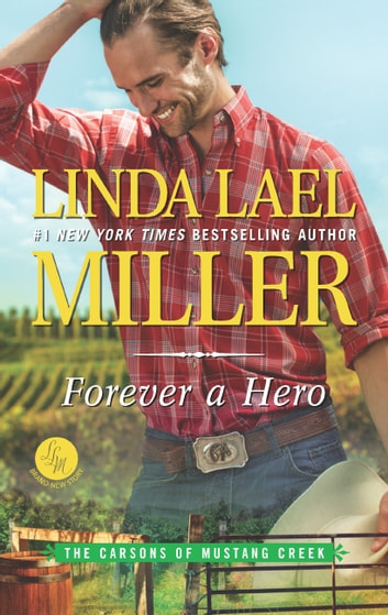 Forever A Hero (The Carsons of Mustang Creek, Book 3) 電子書籍 by Linda Lael Miller