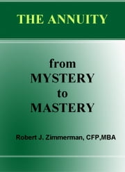 The Annuity-from Mystery to Mastery ebook by Robert Zimmerman