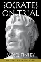 Socrates on Trial ebook by Moses Finley