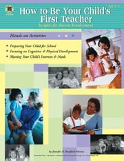 How to Be Your Child's First Teacher ebook by Bradford-Vernon, Jennifer R.