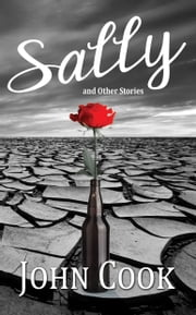 Sally and Other Stories ebook by John Cook