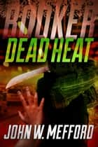BOOKER - Dead Heat ebook de John W. Mefford