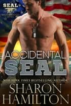 Accidental SEAL ebook by Sharon Hamilton
