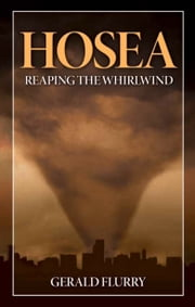 Hosea - Reaping The Whirlwind ebook by Gerald Flurry,Philadelphia Church of God