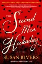 The Second Mrs. Hockaday - A Novel ebook by Susan Rivers