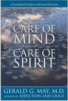 Care of Mind/Care of Spirit ebook by Gerald G. May