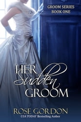 Her Sudden Groom (Historical Regency Romance) ebook by Rose Gordon