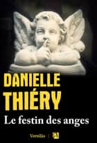 Le festin des anges ebook by Danielle Thiery