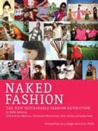 Naked Fashion ebook by Safia Minney,Lucy Siegle,Livia Firth