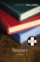 Stoner - A Novel ebook by John McGahern, John Williams