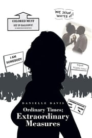 Ordinary Times; Extraordinary Measures 電子書 by Danielle Davis