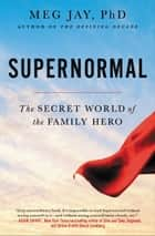 Supernormal - The Untold Story of Adversity and Resilience ebook by