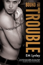 Bound for Trouble ebook by EM Lynley