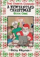 A Newfangled Christmas ebook by Betsy Haynes