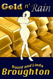 Gold n' Rain ebook by David and Linda Broughton