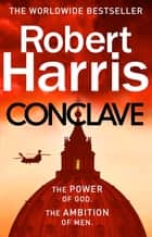 Conclave - The bestselling Richard and Judy Book Club thriller ebook by