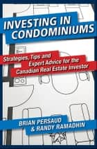 Investing in Condominiums ebook by Brian Persaud,Randy Ramadhin