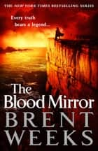 The Blood Mirror ebook by Brent Weeks