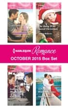 Harlequin Romance October 2015 Box Set - Soldier, Hero...Husband?\Falling for Mr. December\The Baby Who Saved Christmas\A Proposal Worth Millions ebook by Cara Colter, Kate Hardy, Alison Roberts,...