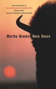 Bone Dance ebook by Martha Brooks