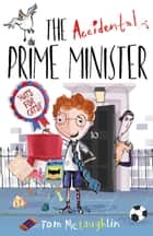 The Accidental Prime Minister ebook by Tom McLaughlin