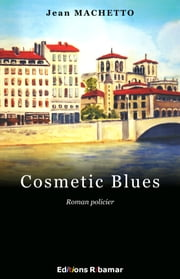 Cosmetic Blues ebook by Machetto Jean