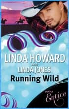 Running Wild ebook by Linda Howard, Linda Jones