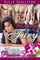 Passion's Fury - The Doms of Passion Lake, #2 ebook by