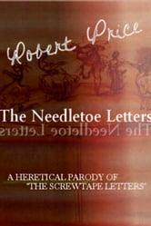 The Needletoe Letters ebook by Robert M. Price