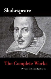 The Complete Works of William Shakespeare ebook by William Shakespeare, Samuel Johnson