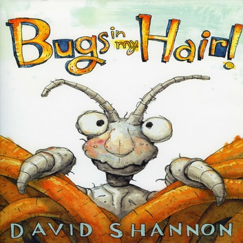 Bugs in My Hair! audiobook by David Shannon