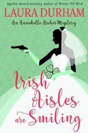 Irish Aisles are Smiling ebook by Laura Durham