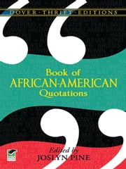 Book of African-American Quotations ebook by Joslyn Pine