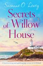 Secrets of Willow House - A heartwarming and uplifting page turner set in Ireland ebook by Susanne O'Leary
