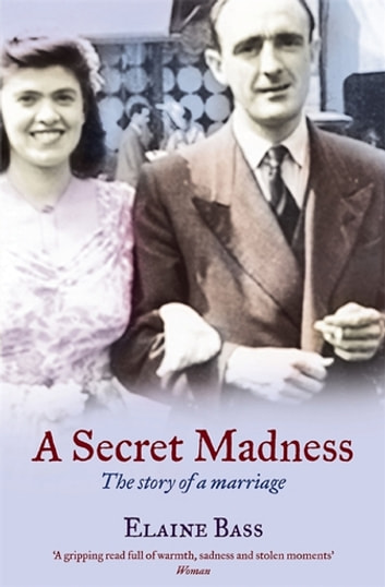 A Secret Madness - The Story of a Marriage ebook by Elaine Bass
