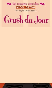 Crush du Jour ebook by Micol Ostow