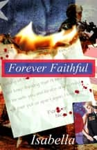 Forever Faithful ebook by Isabella