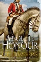 Absolute Honour ebook by C.C. Humphreys
