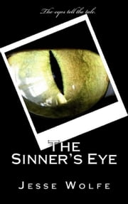 The Sinner's Eye ebook by Jesse Wolfe