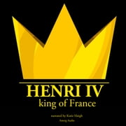 Henri IV, King of France Audiolibro by J.M. Gardner