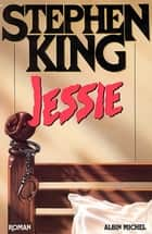Jessie ebook by Stephen King, Mimi et Isabelle Perrin