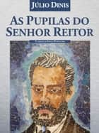 As Pupilas do Senhor Reitor ebook by Júlio Dinis