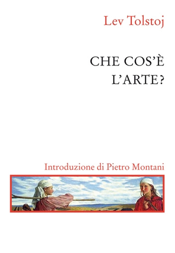 Che cos'è l'arte ebook by Lev Tolstoj
