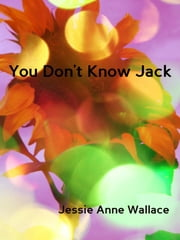 You Don't Know Jack ebook by Jessie Anne Wallace